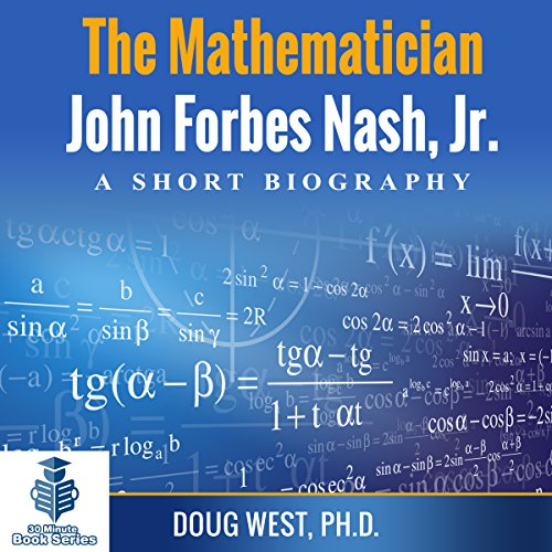 The Mathematician John Forbes Nash Jr.: A Short Biography audiobook cover art