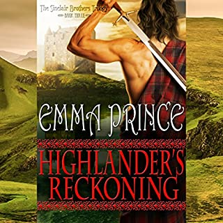 Highlander's Reckoning     The Sinclair Brothers Trilogy, Book 3               By:                                                                                                                                 Emma Prince                               Narrated by:                                                                                                                                 Tim Campbell                      Length: 8 hrs and 14 mins     59 ratings     Overall 4.8