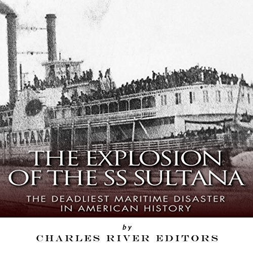 The Explosion of the SS Sultana audiobook cover art