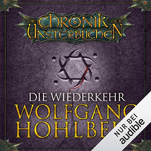 Die Wiederkehr     Die Chronik der Unsterblichen 5              By:                                                                                                                                 Wolfgang Hohlbein                               Narrated by:                                                                                                                                 Dietmar Wunder                      Length: 9 hrs and 29 mins     1 rating     Overall 2.0