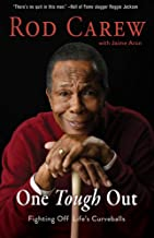 Rod Carew: One Tough Out: Fighting Off Life's Curveballs