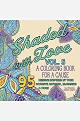 Shaded with Love Volume 5: Coloring Book for a Cause Paperback