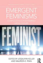Emergent Feminisms (Routledge Research in Gender, Sexuality, and Media)