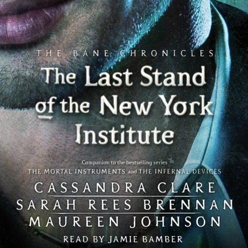 The Last Stand of the New York Institute audiobook cover art