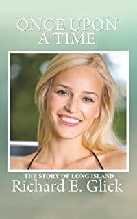 ONCE UPON A TIME ... THE STORY OF LONG ISLAND