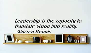 Leadership Is The Capacity To Translate Vision Into Reality. - Warren Bennis Famous Inspirational Life Quote Vinyl Wall Decal - 22 Colors Available Picture Art Image Living Room Bedroom Home Decor Peel & Stick Sticker Graphic Design Wall Decal - 22 Colors Available 22x22