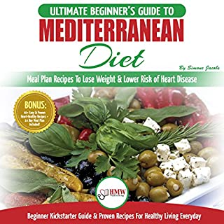 Mediterranean Diet: The Ultimate Beginner's Guide & Cookbook to Mediterranean Diet - Meal Plan Recipes to Lose Weight, Lower Risk of Heart Disease + 14 Day Meal Plan, 40+ Easy & Heart Healthy Recipes audiobook cover art