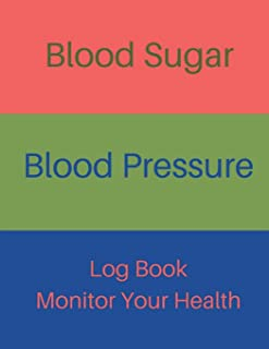 Blood Sugar Blood Pressure Log Book Monitor Your Health: Diabetes and Blood Pressure Journal Log Book, Monitor Blood Sugar and Blood Pressure levels ... 120 Pages 8.5x11 Inches (Gift) (Volume 2)