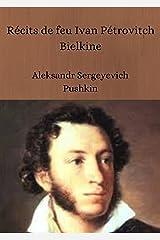 Récits de feu Ivan Pétrovitch Bielkine Illustree (French Edition) Kindle Edition