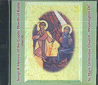 Songs and Hymns of the Coptic Month of Kiahk Part III