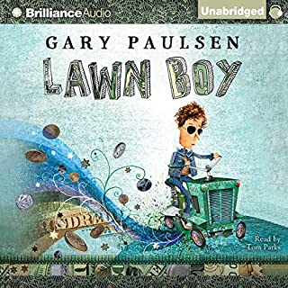Lawn Boy                   Written by:                                                                                                                                 Gary Paulsen                               Narrated by:                                                                                                                                 Tom Parks                      Length: 1 hr and 23 mins     1 rating     Overall 5.0