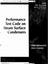 Steam Surface Condensers: Performance Test Codes: Asme Ptc 12.2-2010 [Revision of Asme Ptc 12.2-1998 (R2007)]