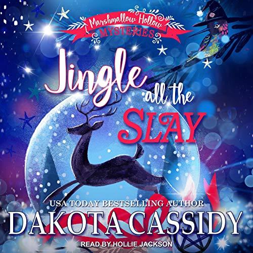 Jingle all the Slay Audiobook By Dakota Cassidy cover art