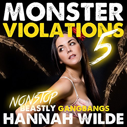 Monster Violations 5: Endless Beastly Gangbangs audiobook cover art