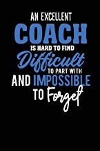 A Excellent Coach Is Hard To Find Difficult To Part With: And Impossible To Forget Dot Grid Coach Appreciation Notebook Journal (6