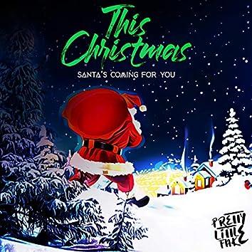 This Christmas Santa's Coming For You