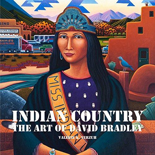 Indian Country: The Art of David Bradley: The Art of David Bradley