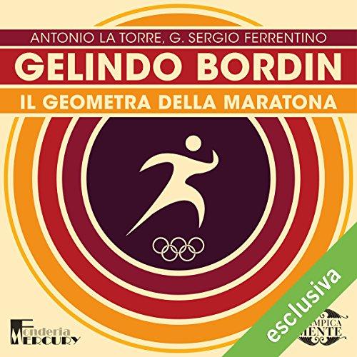 Gelindo Bordin: Il geometra della maratona (Olimpicamente) | Antonio La Torre
