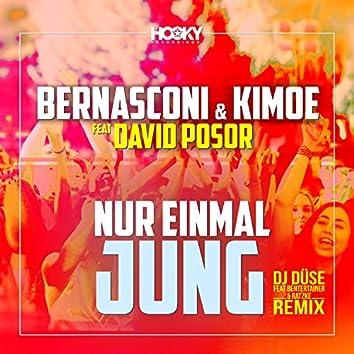 Nur einmal jung (DJ Düse feat. Bententainer & Ratzke Remix)