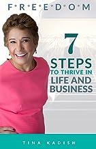 F.R.E.E.D.O.M.: 7 Steps to Thrive in Life and Business