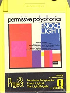 ENOCH LIGHT & THE LIGHT BRIGADE: Permissive Polyphonics Quad 8 Track Tape -9563