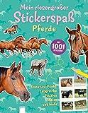 Mein riesengroßer Stickerspaß. Pferde: Mit 1001 Stickern. Punkt-zu-Punkt Labyrinthe, Puzzles, Malen und mehr: - Mel Plehov