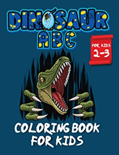 Dinosaur ABC Coloring Book For Ages 2-3: Dinosaur ABC Coloring Book I Lovely ABC Coloring Books with Cute Baby Dinosaurs I...