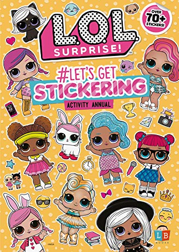 L.O.L. Surprise! #Let's Get Stickering Activity Annual (Sticker and Activity)