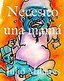 Necesito una mamá: 1 (Con la vida por delante)