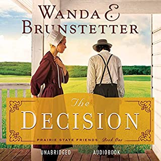 The Decision                   By:                                                                                                                                 Wanda E. Brunstetter                               Narrated by:                                                                                                                                 Pam Turlow                      Length: 9 hrs and 16 mins     3 ratings     Overall 5.0