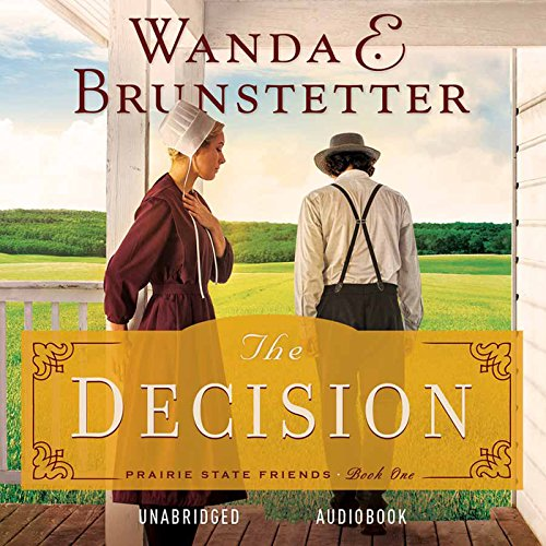 The Decision                   De :                                                                                                                                 Wanda E. Brunstetter                               Lu par :                                                                                                                                 Pam Turlow                      Durée : 9 h et 16 min     Pas de notations     Global 0,0