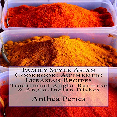 Family Style Asian Cookbook: Authentic Eurasian Recipes audiobook cover art