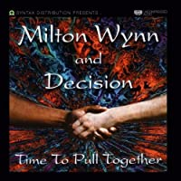 Time To Pull Together by Milton Wynn and Decision