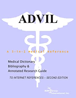 Advil - A Medical Dictionary, Bibliography, and Annotated Research Guide to Internet References - SECOND EDITION