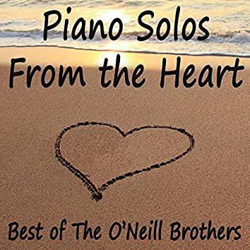 Piano Solos From the Heart - Best of The O'Neill Brothers