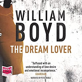 The Dream Lover                   By:                                                                                                                                 William Boyd                               Narrated by:                                                                                                                                 Peter Noble                      Length: 10 hrs and 58 mins     13 ratings     Overall 4.0