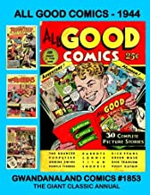 All Good Comics - 1944: Gwandanaland Comics #1853 --- 30 Terrific Features -- The Green Mask - The Purple Tigress - Red Robbins - The Bouncer - Much More!