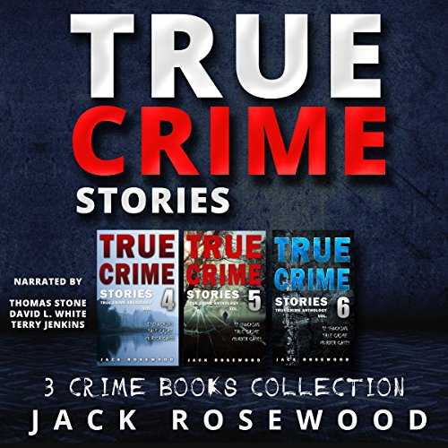 True Crime Stories: 3 True Crime Books Collection (Books 4, 5, and 6) audiobook cover art