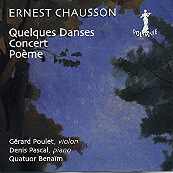 Ernest Chausson: Quelques Danses, Poème, Concert