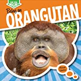 Being an Orangutan (Can You Imagine?)