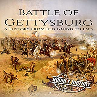 Battle of Gettysburg: A History From Beginning to End                   By:                                                                                                                                 Hourly History                               Narrated by:                                                                                                                                 Bridger Conklin                      Length: 1 hr and 5 mins     Not rated yet     Overall 0.0
