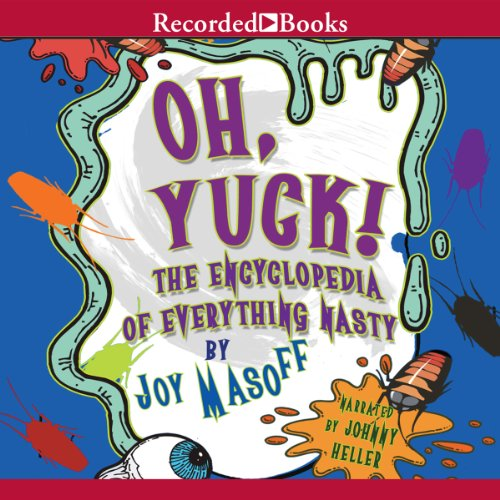 Oh Yuck! The Encyclopedia of Everything Nasty audiobook cover art