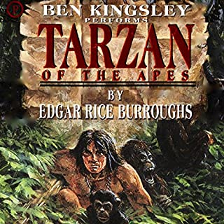 Tarzan of the Apes                   By:                                                                                                                                 Edgar Rice Burroughs                               Narrated by:                                                                                                                                 Ben Kingsley                      Length: 3 hrs and 10 mins     Not rated yet     Overall 0.0