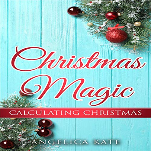 Calculating Christmas Audiobook By Angelica Kate cover art