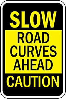 Slow Road Curves Ahead Caution Aluminum Metal Sign 12 in X 18 in