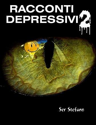 Racconti depressivi volume due