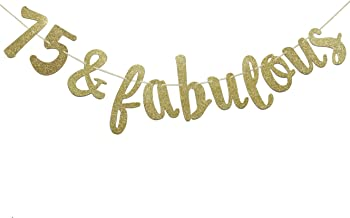 Firefairy 75 & Fabulous Cursive Banner- Happy 75th Birthday Anniversary Party Supplies, Ideas and Decorations(Gold)