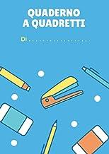 Quaderno A Quadretti: Prima Elementare | Formato Grande A4 | Quadretti da 1 Cm | 100 Pagine Senza Bordi (Italian Edition)