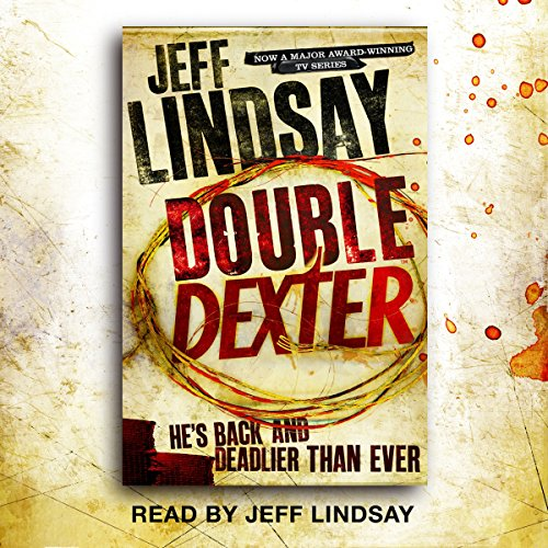Double Dexter     Dexter Book 6              By:                                                                                                                                 Jeff Lindsay                               Narrated by:                                                                                                                                 Jeff Lindsay                      Length: 12 hrs and 31 mins     2 ratings     Overall 4.5