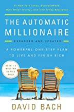 The Automatic Millionaire, Expanded and Updated: A Powerful One-Step Plan to Live and Finish Rich Book PDF